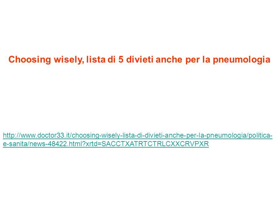 Choosing wisely, lista di 5 divieti anche per la pneumologia http://www.doctor33.it/choosing-wisely-lista-di-divieti-anche-per-la-pneumologia/politica- e-sanita/news-48422.html xrtd=SACCTXATRTCTRLCXXCRVPXR