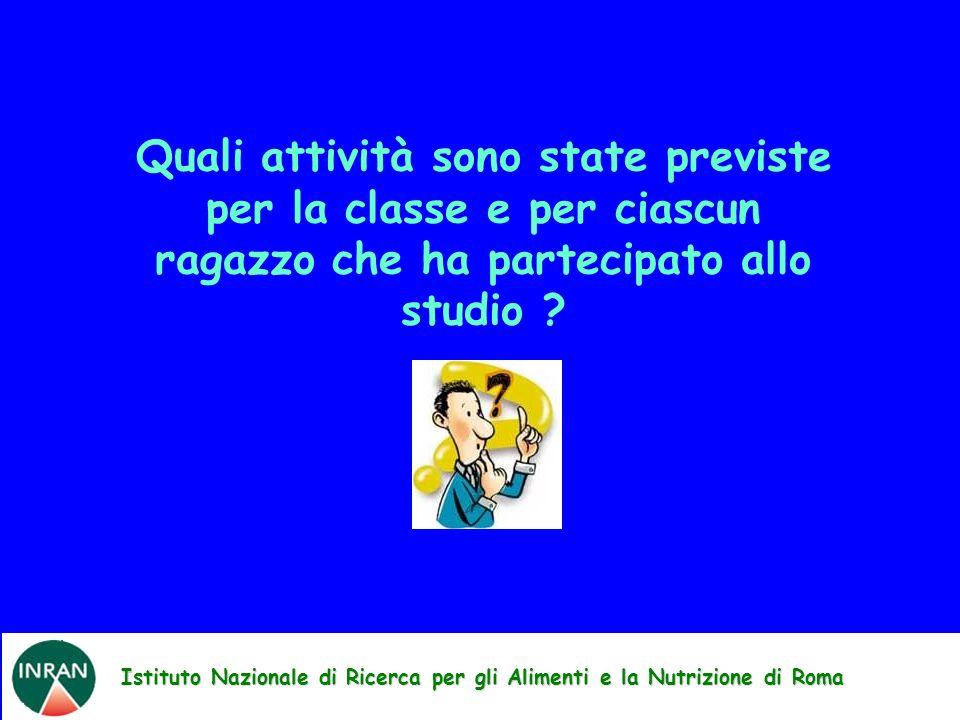 Istituto Nazionale di Ricerca per gli Alimenti e la Nutrizione di Roma Quali attività sono state previste per la classe e per ciascun ragazzo che ha p