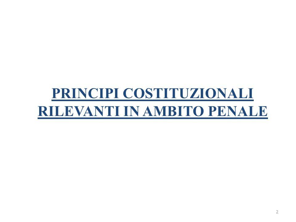 2 PRINCIPI COSTITUZIONALI RILEVANTI IN AMBITO PENALE