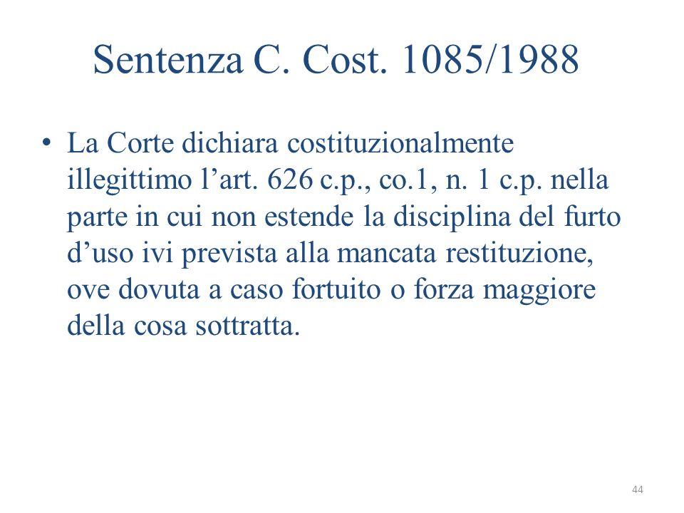 44 Sentenza C. Cost. 1085/1988 La Corte dichiara costituzionalmente illegittimo lart. 626 c.p., co.1, n. 1 c.p. nella parte in cui non estende la disc