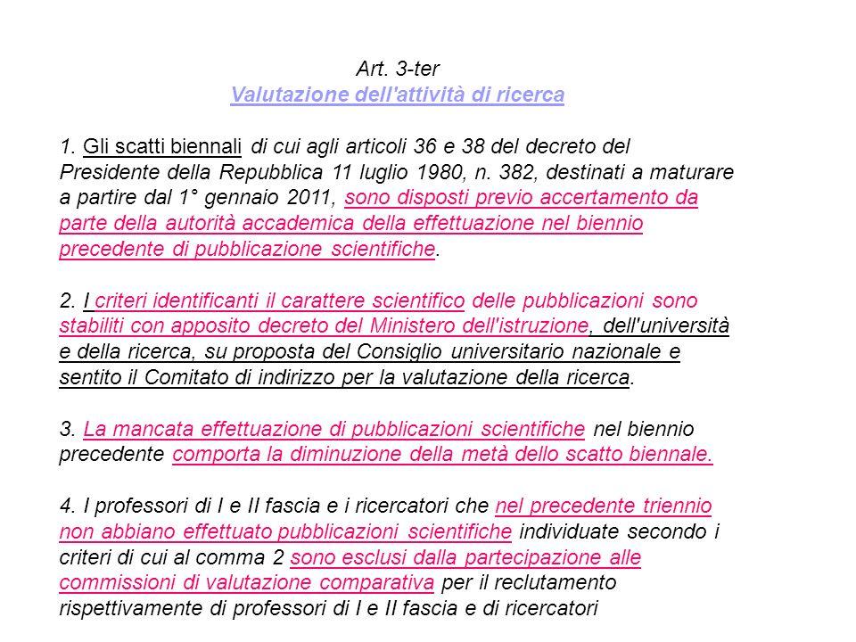 Art. 3-ter Valutazione dell'attività di ricerca 1. Gli scatti biennali di cui agli articoli 36 e 38 del decreto del Presidente della Repubblica 11 lug