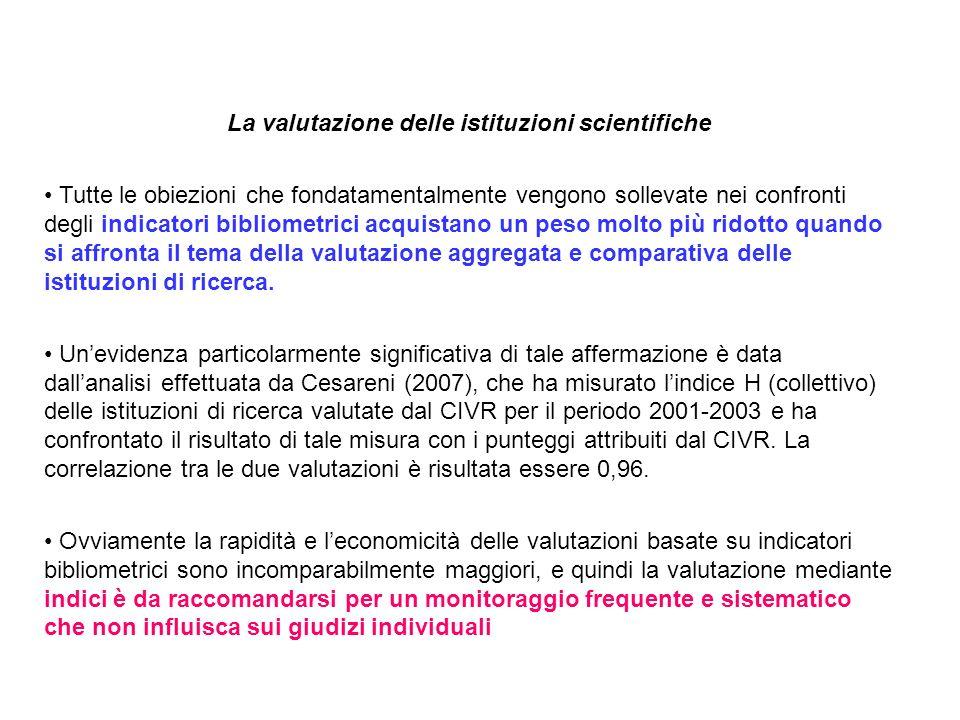 La valutazione delle istituzioni scientifiche Tutte le obiezioni che fondatamentalmente vengono sollevate nei confronti degli indicatori bibliometrici