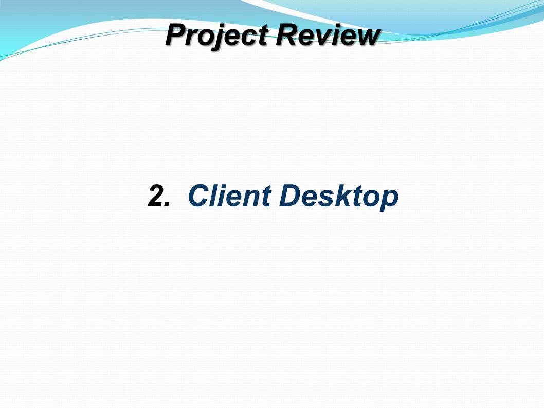 2.Client Desktop