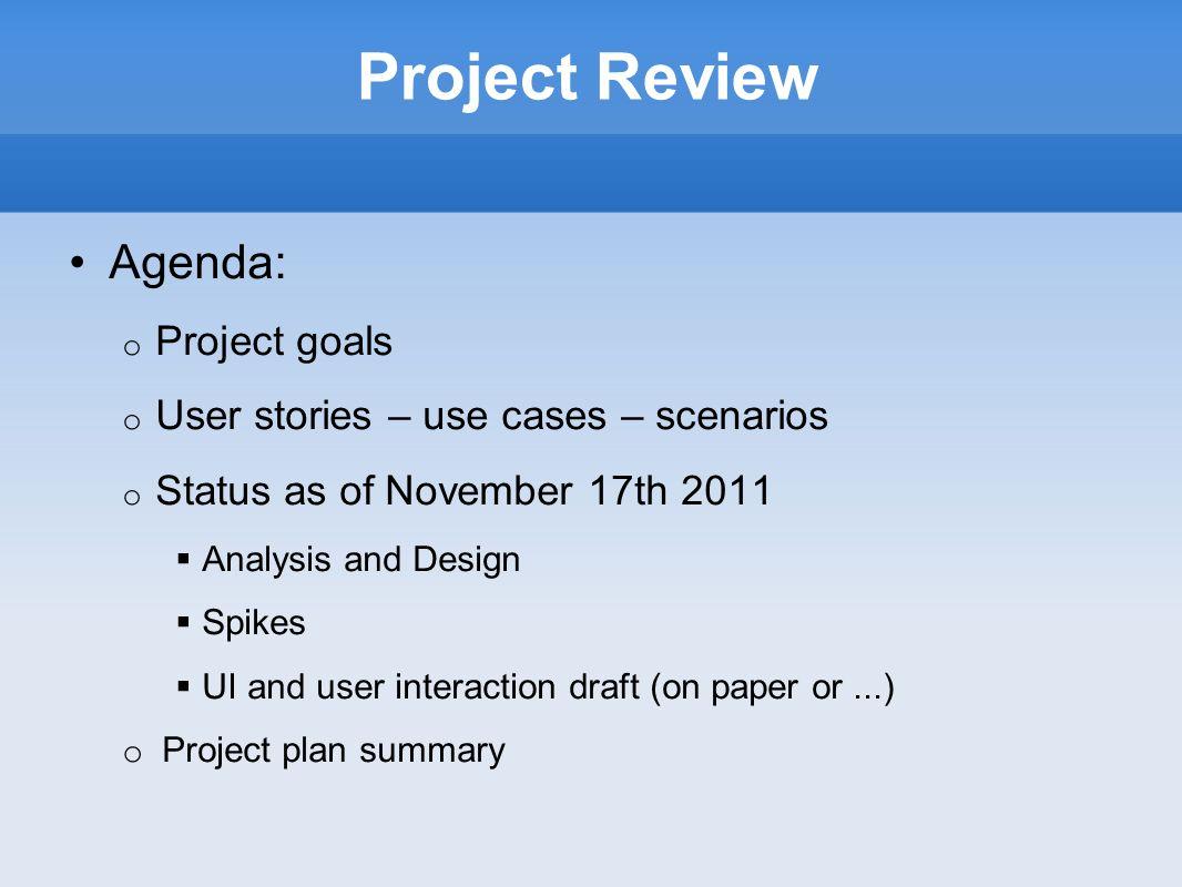 Project plan summary - Spike Facebook (3 h) 7 dicembre 2011 - Spike Google (1 h) 7 dicembre 2011 - Bozza di interfaccia (2 h) 8 dicembre 2011 - Implementazione nucleo base (8 h) 21 dicembre 2011