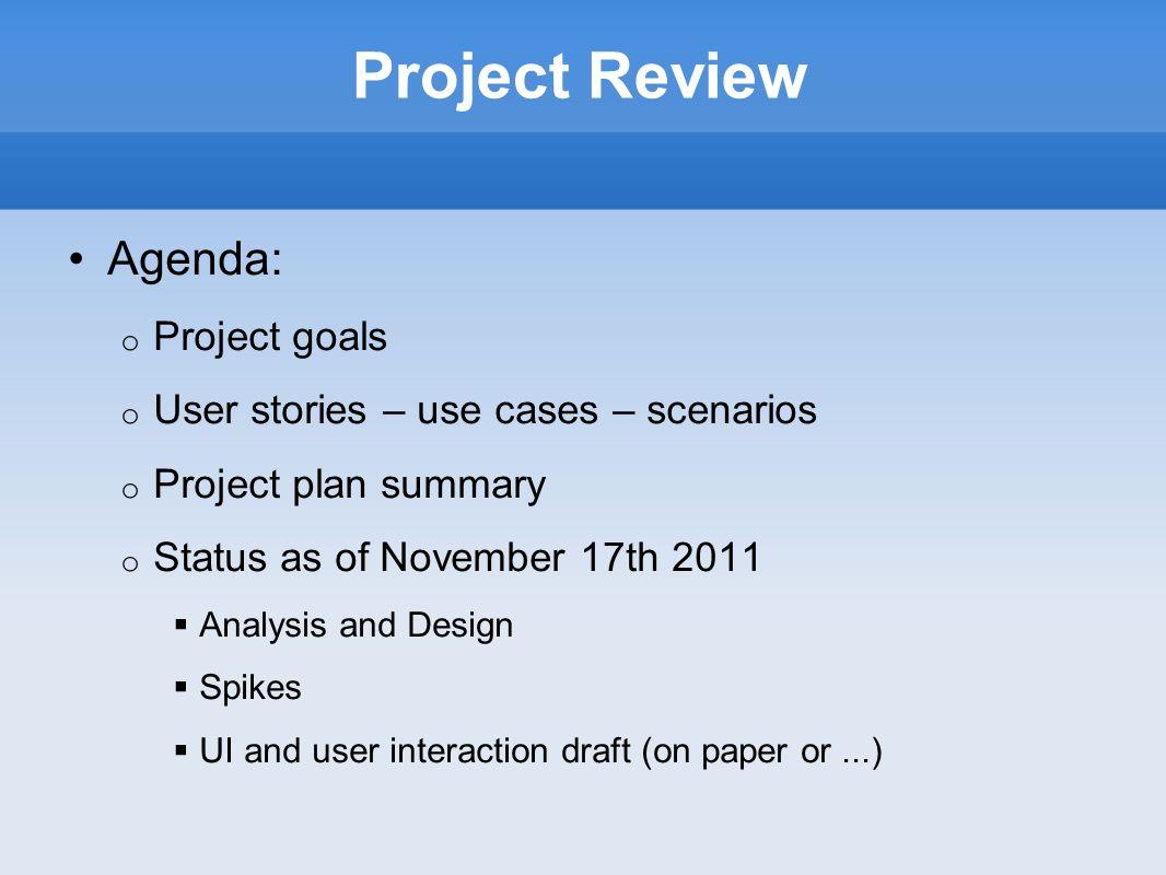 Status as of November 17th 2011 - I Analysis and Design o CRC cards o Class diagram o Sequence/Collaboratio diagrams o Activity diagram