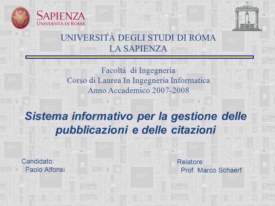 UNIVERSITÀ DEGLI STUDI DI ROMA LA SAPIENZA Facoltà di Ingegneria Corso di Laurea In Ingegneria Informatica Anno Accademico 2007-2008 Candidato: Paolo