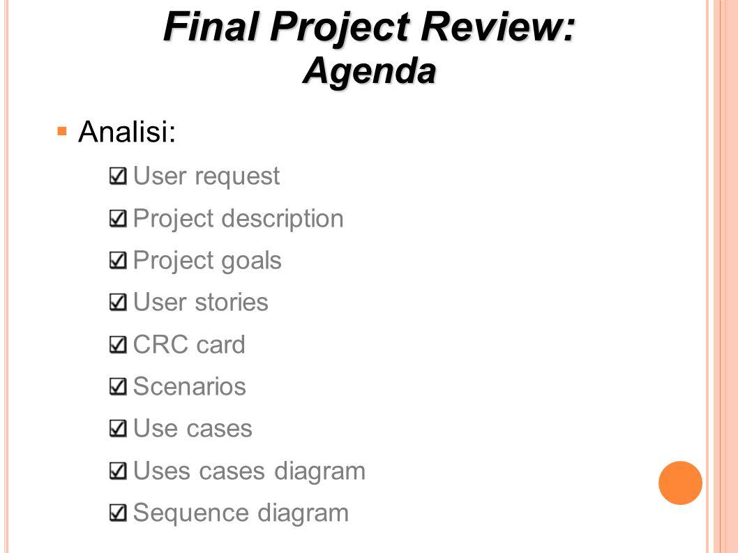 Project Review: Agenda Design: Sequence diagram Activity diagram Class diagram Spikes Project plan Implementazione Simulazione
