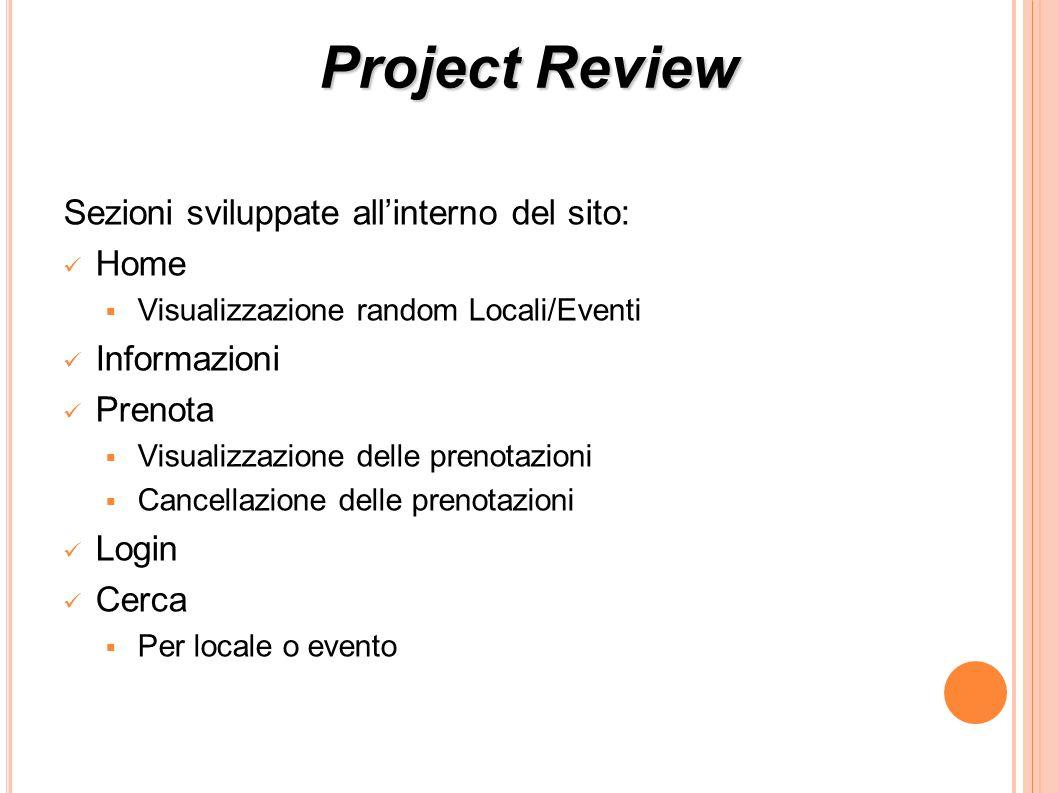 Sezioni sviluppate allinterno del sito: Home Visualizzazione random Locali/Eventi Informazioni Prenota Visualizzazione delle prenotazioni Cancellazion
