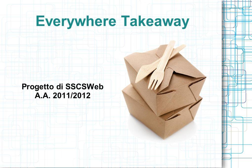 Everywhere Takeaway Progetto di SSCSWeb A.A. 2011/2012