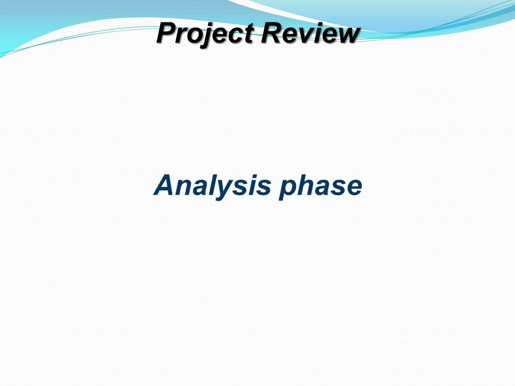 Project Review Analysis phase