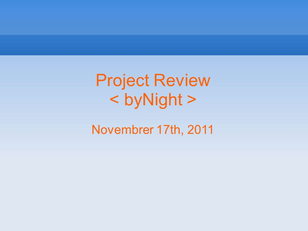 Project Review Novembrer 17th, 2011