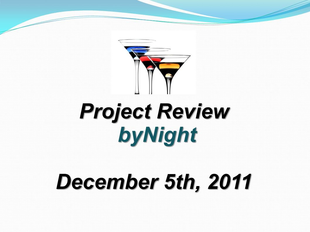 Project Review byNight byNight December 5th, 2011