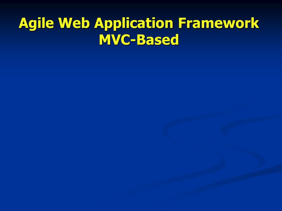 Agile Web Application Framework MVC-Based