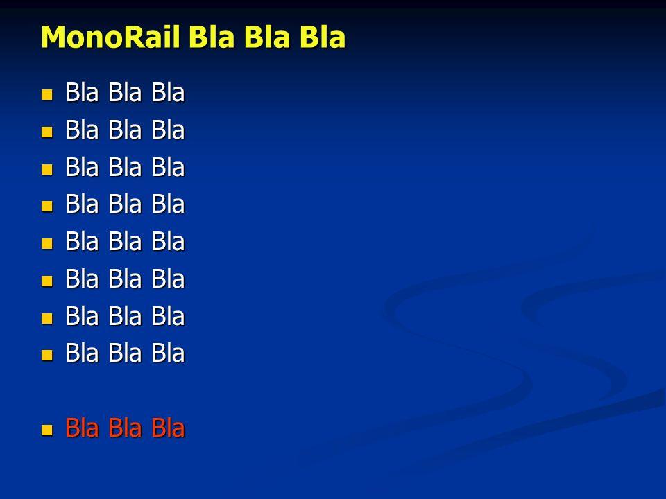 MonoRail Bla Bla Bla Bla Bla Bla Bla Bla Bla