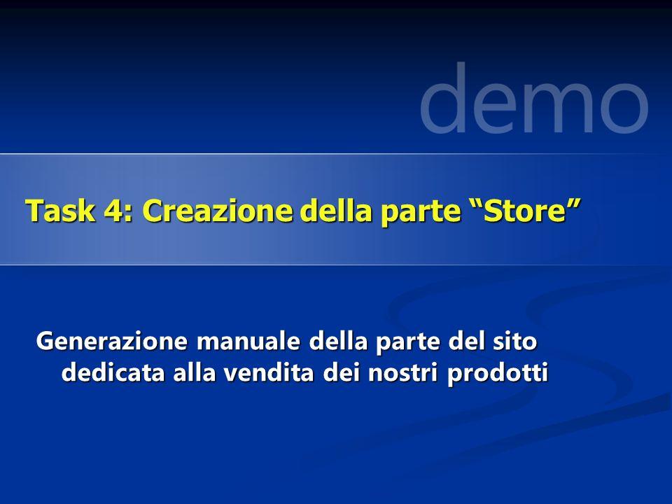 Generazione manuale della parte del sito dedicata alla vendita dei nostri prodotti Task 4: Creazione della parte Store