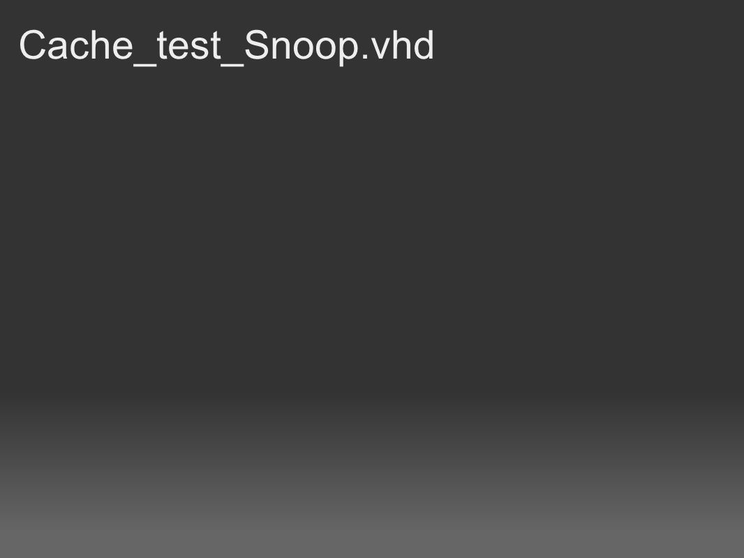 Cache_test_Snoop.vhd
