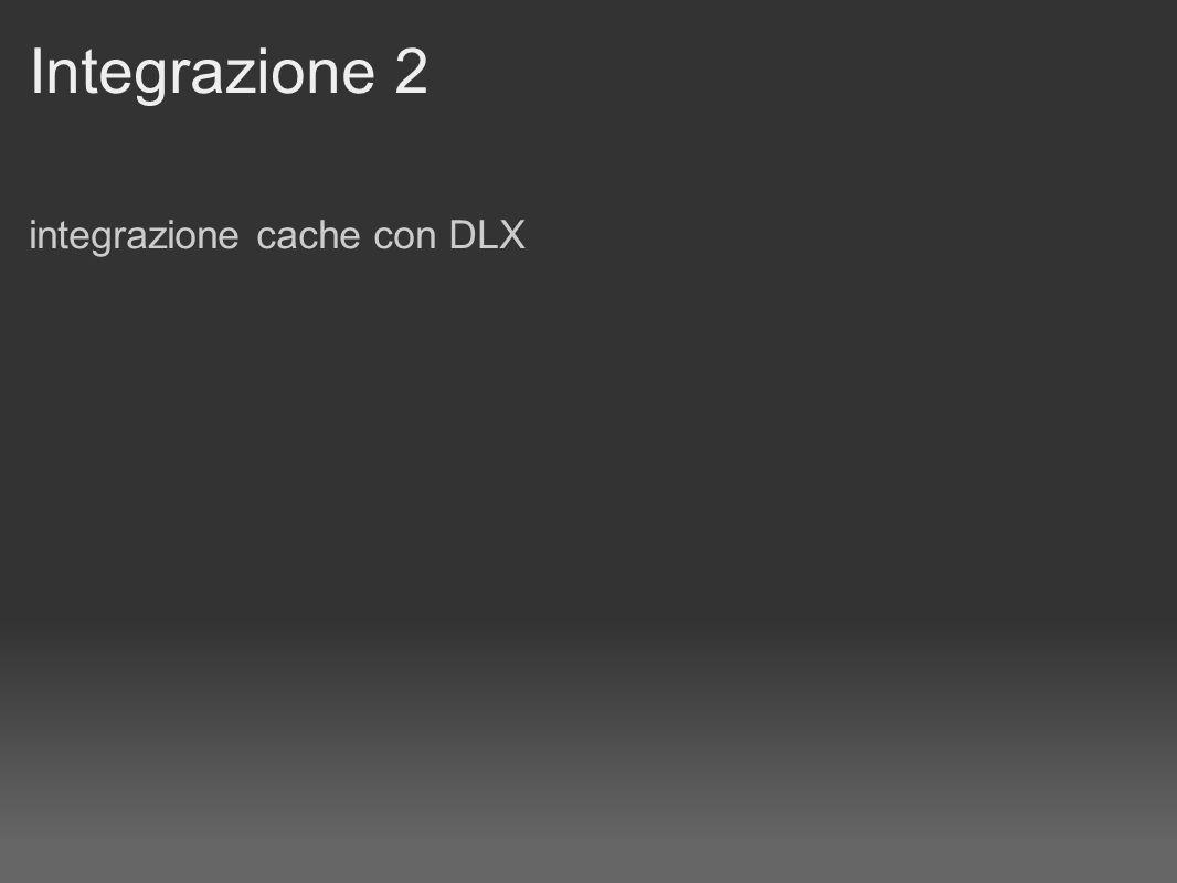 Integrazione 2 integrazione cache con DLX