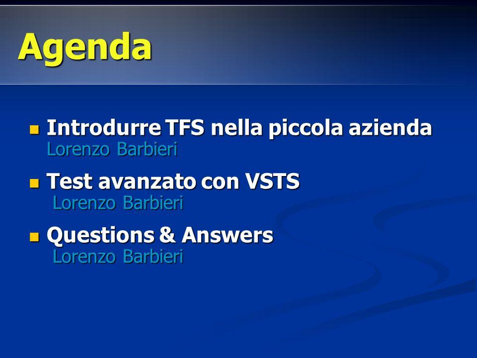 Introdurre TFS nella piccola azienda Lorenzo Barbieri Introdurre TFS nella piccola azienda Lorenzo Barbieri Test avanzato con VSTS Lorenzo Barbieri Te