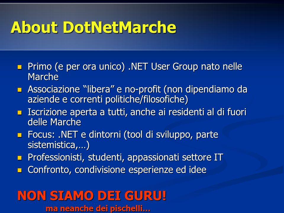 Primo (e per ora unico).NET User Group nato nelle Marche Primo (e per ora unico).NET User Group nato nelle Marche Associazione libera e no-profit (non