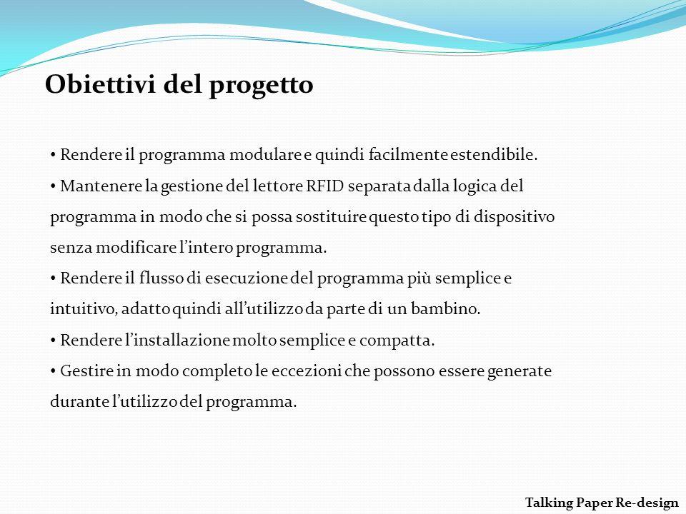 Obiettivi del progetto Rendere il programma modulare e quindi facilmente estendibile.