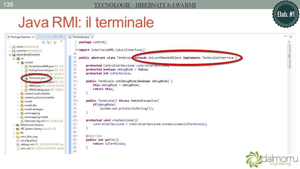 Java RMI: il terminale TECNOLOGIE – HIBERNATE & JAVA RMI 135