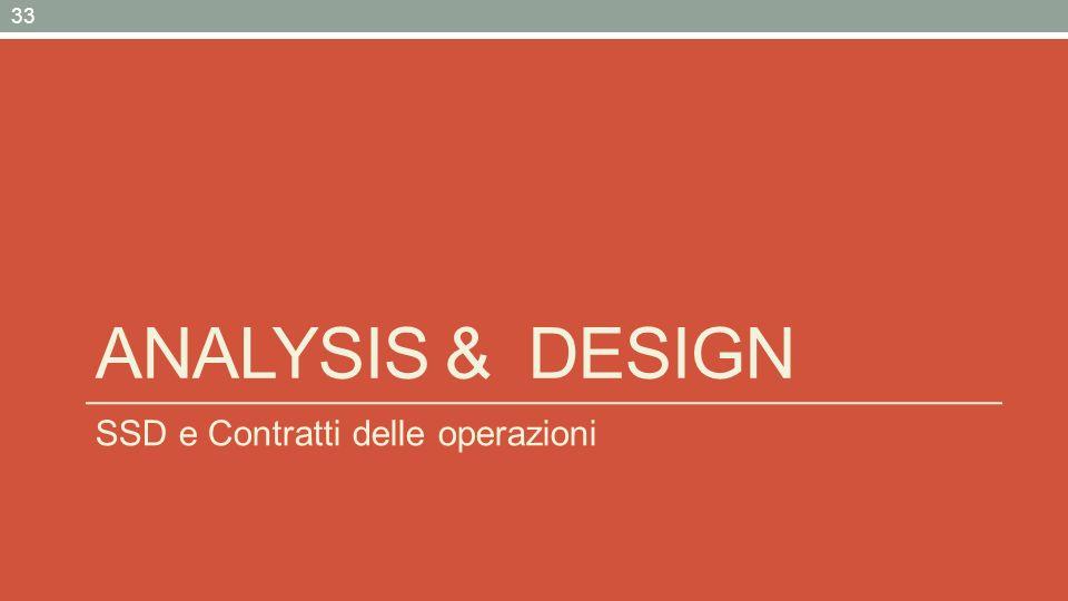 ANALYSIS & DESIGN SSD e Contratti delle operazioni 33