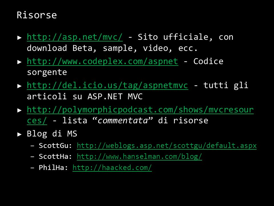 Risorse http://asp.net/mvc/ - Sito ufficiale, con download Beta, sample, video, ecc.