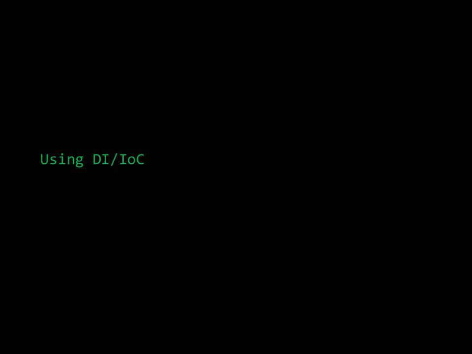 Using DI/IoC
