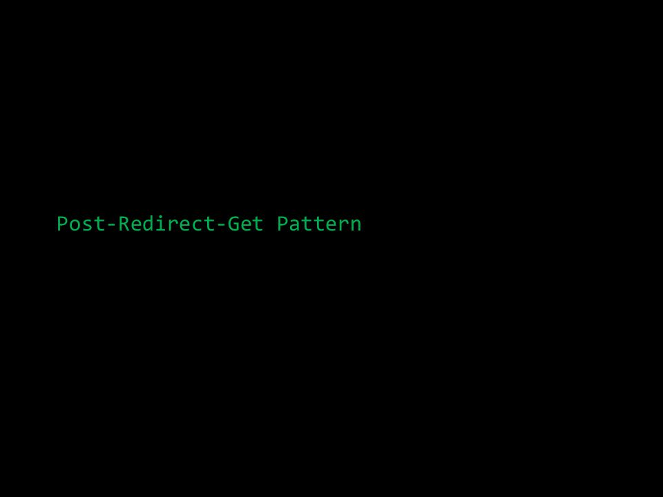 Post-Redirect-Get Pattern