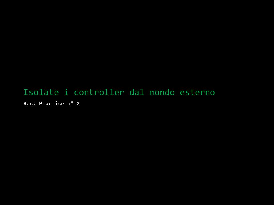 Isolate i controller dal mondo esterno Best Practice n° 2