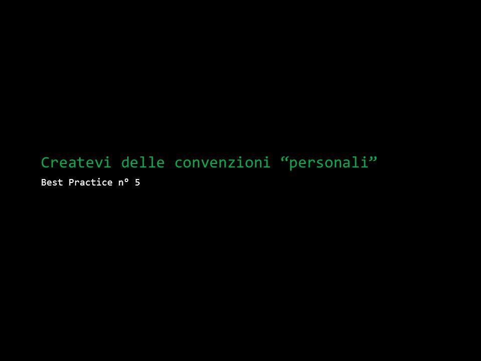 Createvi delle convenzioni personali Best Practice n° 5