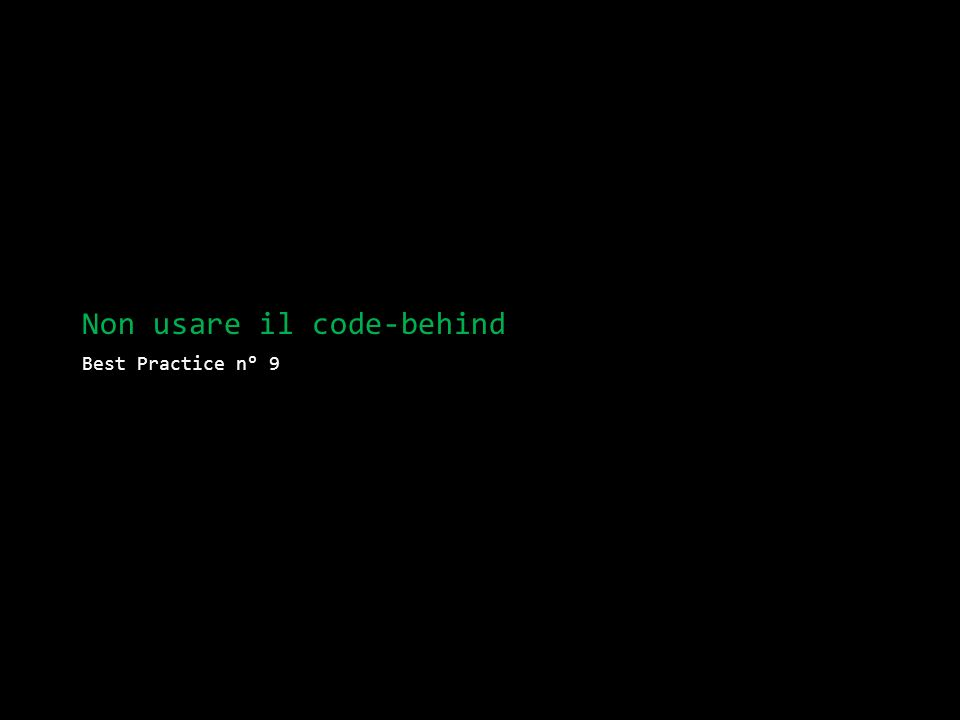 Non usare il code-behind Best Practice n° 9
