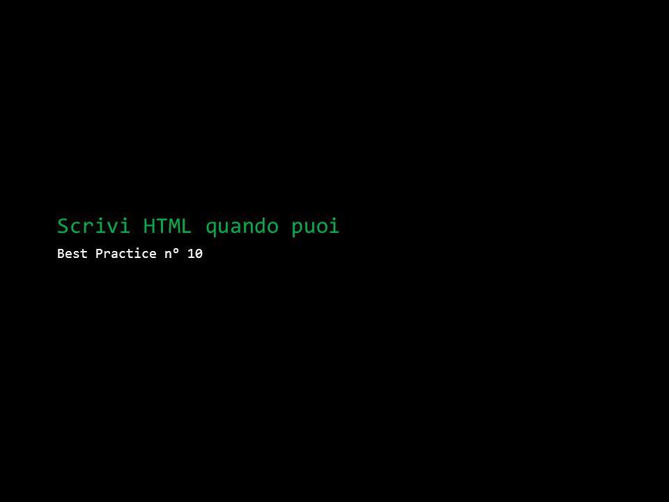 Scrivi HTML quando puoi Best Practice n° 10