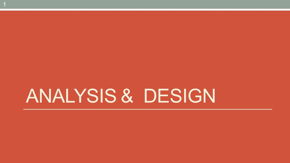 ANALYSIS & DESIGN 1