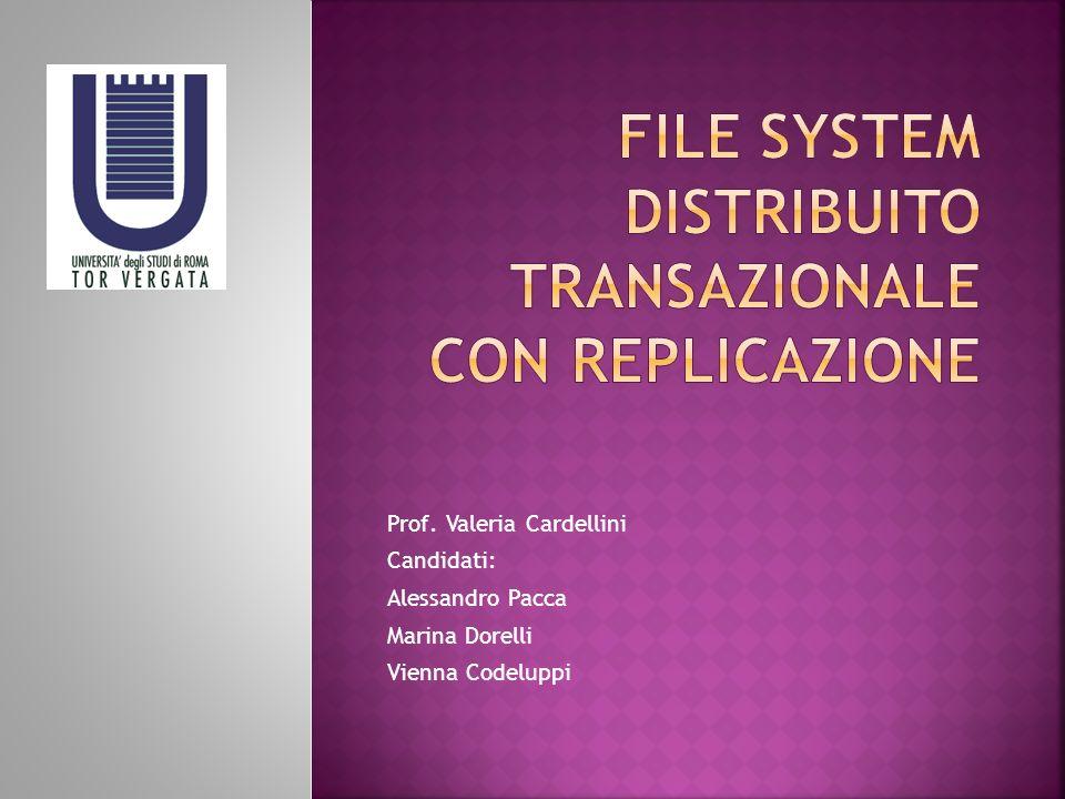 Prof. Valeria Cardellini Candidati: Alessandro Pacca Marina Dorelli Vienna Codeluppi