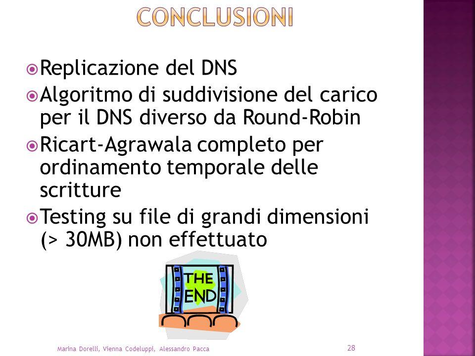 28 Marina Dorelli, Vienna Codeluppi, Alessandro Pacca Replicazione del DNS Algoritmo di suddivisione del carico per il DNS diverso da Round-Robin Rica