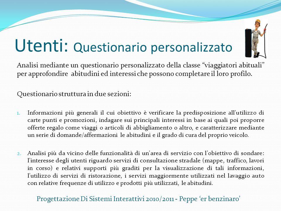 Utenti: Questionario personalizzato Analisi mediante un questionario personalizzato della classe viaggiatori abituali per approfondire abitudini ed in