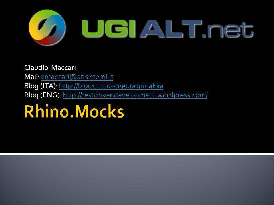 Claudio Maccari Mail: cmaccari@absistemi.itcmaccari@absistemi.it Blog (ITA): http://blogs.ugidotnet.org/makkahttp://blogs.ugidotnet.org/makka Blog (ENG): http://testdrivendevelopment.wordpress.com/http://testdrivendevelopment.wordpress.com/