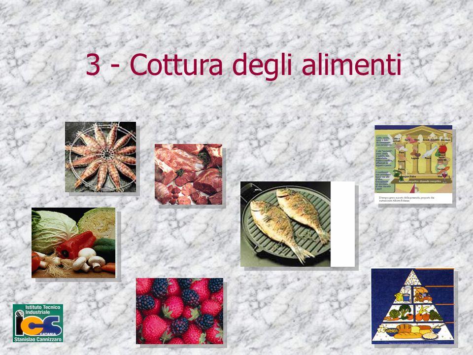 3 - Cottura degli alimenti