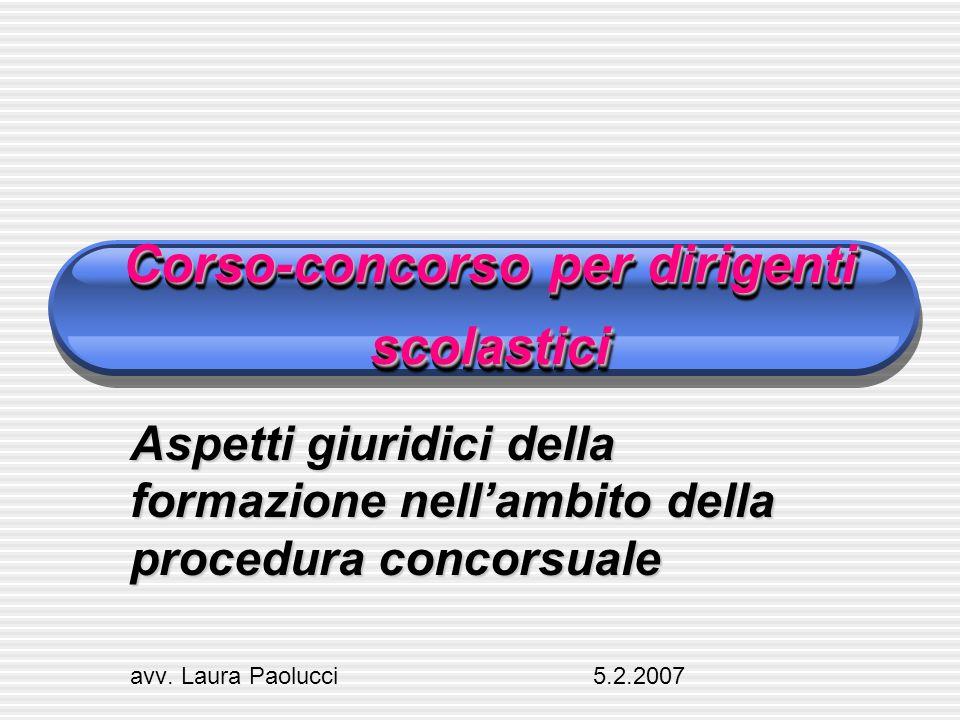 Corso-concorso per dirigenti scolastici Aspetti giuridici della formazione nellambito della procedura concorsuale avv.