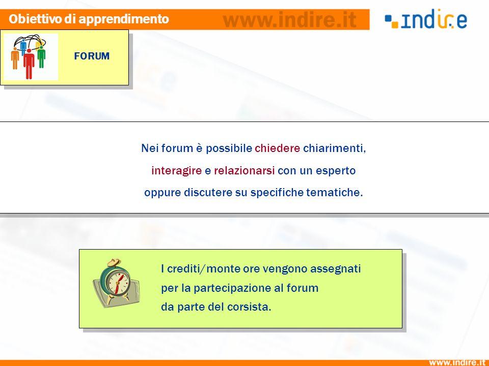 I crediti/monte ore vengono assegnati per la partecipazione al forum da parte del corsista.
