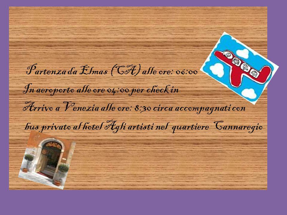 Partenza da Elmas (CA) alle ore: 06:00 In aeroporto alle ore 04:00 per check in Arrivo a Venezia alle ore: 8:30 circa accompagnati con bus privato al hotel Agli artisti nel quartiere Cannaregio
