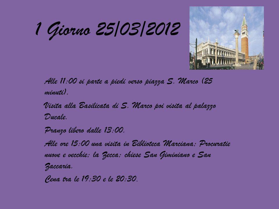 1 Giorno 25/03/2012 Alle 11:00 si parte a piedi verso piazza S.