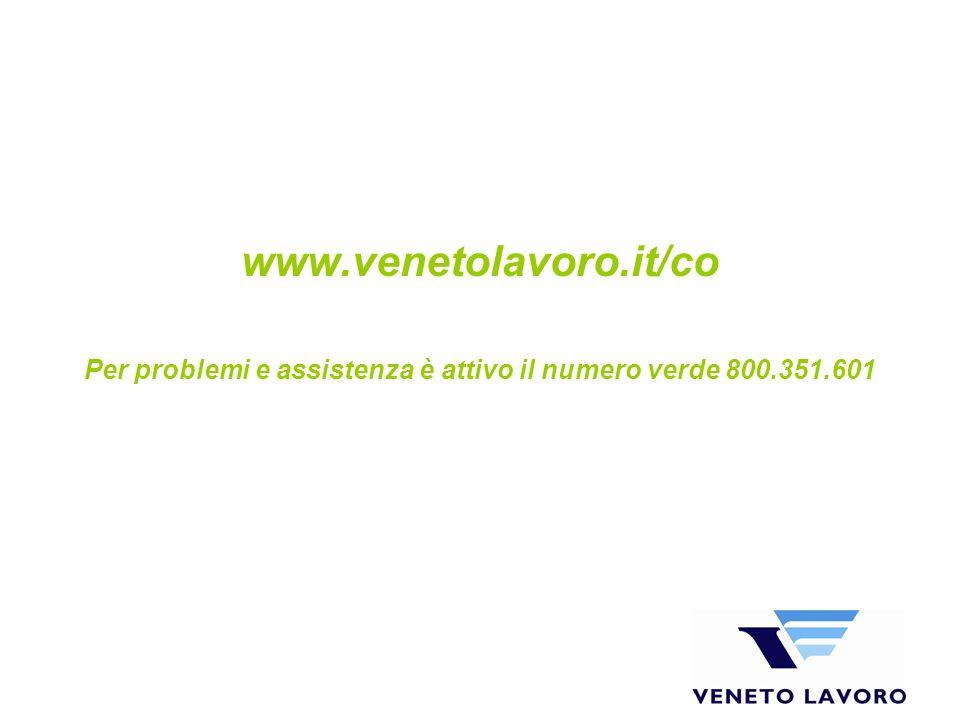 www.venetolavoro.it/co Per problemi e assistenza è attivo il numero verde 800.351.601