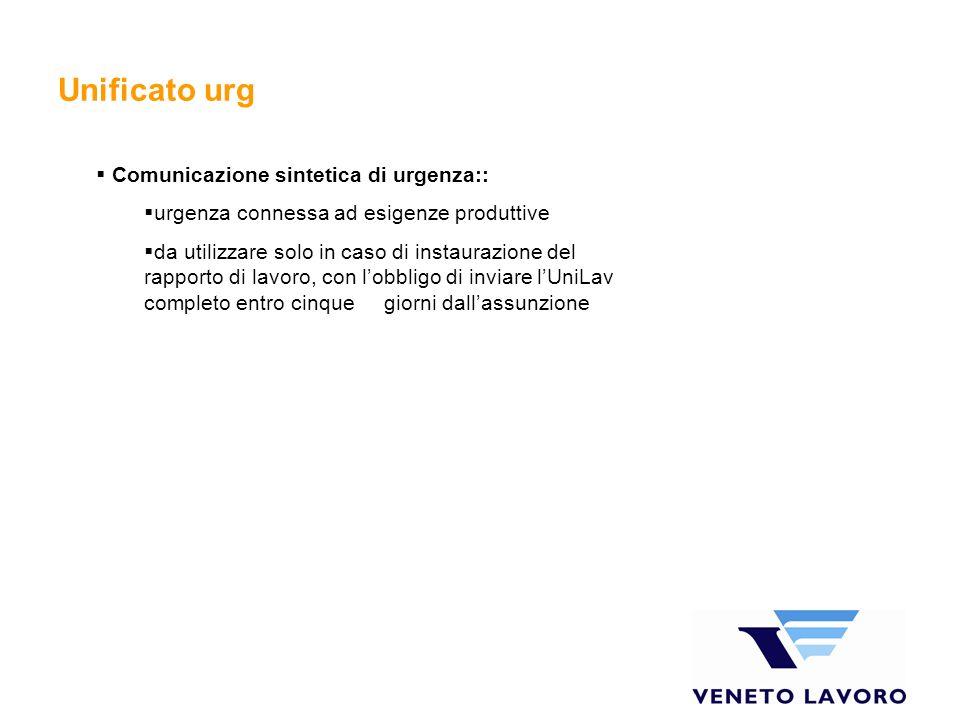 Unificato urg Comunicazione sintetica di urgenza:: urgenza connessa ad esigenze produttive da utilizzare solo in caso di instaurazione del rapporto di
