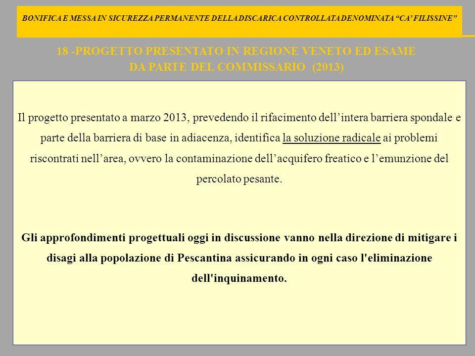 18 -PROGETTO PRESENTATO IN REGIONE VENETO ED ESAME DA PARTE DEL COMMISSARIO (2013) Il progetto presentato a marzo 2013, prevedendo il rifacimento dell