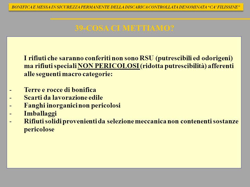 I rifiuti che saranno conferiti non sono RSU (putrescibili ed odorigeni) ma rifiuti speciali NON PERICOLOSI (ridotta putrescibilità) afferenti alle se