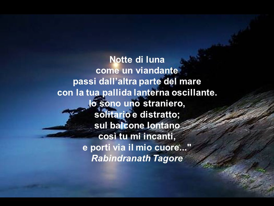 Che fai tu Luna, in ciel? dimmi, che fai, silenzïosa Luna? ……………………………. Giacomo Leopardi