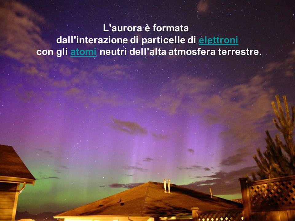 L'AURORA BOREALE, o AUSTRALE, a seconda dellemisfero in cui si verifica, è un fenomeno ottico dell'atmosferaotticoatmosfera caratterizzato principalme