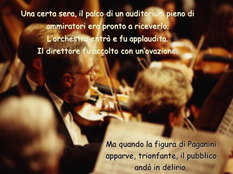 Le note magiche che venivano fuori dal suo violino avevano un suono diverso, per questo nessuno voleva perdere lopportunità di assistere ad un suo spettacolo.